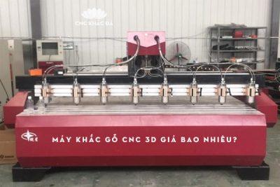 may-khac-go-cnc-3d-gia-bao-nhieu